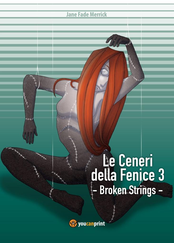 Le Ceneri della Fenice 3 - Broken Strings